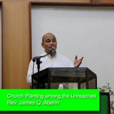Church Planting among the Unreached - Rev. James Q. Aberin