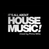 Primo Milla - It's All About House Music (summer set)