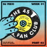 Live at The 45 Fan Club Week 1 Part 3