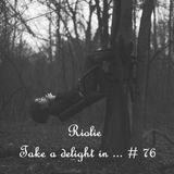 Riolie - Take a delight in ... № 76 podcast