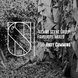 Techno Scene Group Favourite Mixes #10 : Andy Cumming