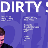Loccom - DIRTY SESSIONZ Podcast - Friday_12th_July on BEYONDRADIO