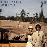 Mmuone's Afternoon 007 - Tropical White