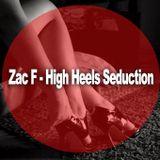 Zac F - High Heels Seduction