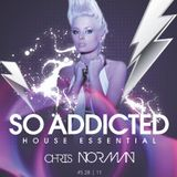 "Mix ""So Addicted"" House Essential #s28-11 by Chris Norman"