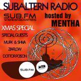 Mentha + Special Guests - Subaltern Radio XMAS Special 25/12/2014