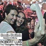 Sonic Switch Sweets DJ Mix By Robert Luis
