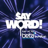 Say Word! Live at the Beta Lounge
