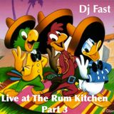 Dj FAST - Live At The Rum Kitchen Part 3