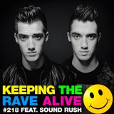 Keeping The Rave Alive Episode 218 featuring Sound Rush