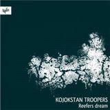 Kojokstan Troopers - Reefers Dream - oct 2008