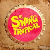 Mi Swing es Tropical - Ajicero Dj Set
