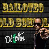 Bailoteo Old School 2017 [Dj JOHN]