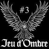 Jeu D'Ombre #3