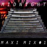 Midnight Maxi Mix Part 1