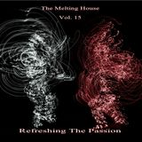 The Melting House V15; Refresh The Passion
