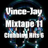 Vince-Jay Mixtape #11 Clubbing Hits n°6