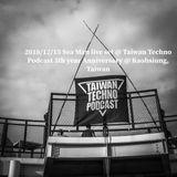 2018/12/15 Sea Man live set @ Taiwan Techno Podcast 5th year Anniversary @ Kaohsiung, Taiwan