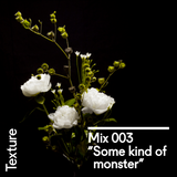 "Texture Mix 003: ""Some kind of monster"""