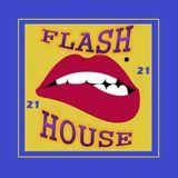 Flash House 21