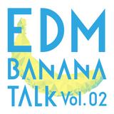 EDM Banana Talk Vol.2 - Madeon EDC Las Vegas 2014 (2/2)