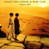 Elliott Bay Leisure And Music Club Podcast #124