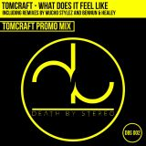 Tomcraft - What does it feel like - promo mix