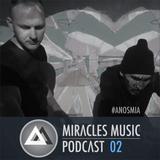 Miracles Music Podcast #2 (Mixed by Anosmia)