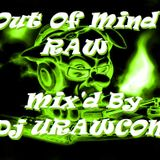 Out Of Mind Raw.. 3Hour long Mix- Mix'd By Dj URAWCOM...!