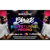 CHRIS K PRESENTS #LOVETUNNELPROMO