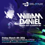 William Daniel Inside Out Classics Set Delerium 4th March 2016