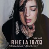 R H E I A 19/03 // future bass/glitch hop