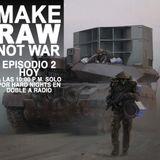 Make Raw, Not War Episode-02