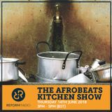 The Afrobeats Kitchen Show 14th June 2018
