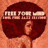 Free Your Mind 8 - Soul Funk Jazz Session