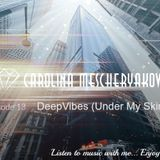 DeepVibes (Under My Skin) Episode 13 [radiopodcasting 18.03.2017]