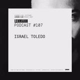 Israel Toledo - Lehman Podcast #107