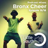 Episode 16/18 | Bronx Cheer | Podcast Mixes