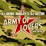 DJ DENIS RUBLEV & DJ ANTON - ARMY OF LOVERS 2016 (DEEP EDITION)