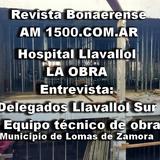 17/8/2017 REVISTA BONAERENSE audio: HOSPITAL LLAVALLOL.. todo sobre la obra