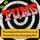 TUMS Ep.30 www.TheUnsignedMusicShow.co.uk