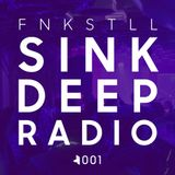 Sink Deep Radio - 001 - w/ FNKSTLL