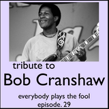 Everybody Plays the Fool, Ep. 29: Tribute to Bob Cranshaw