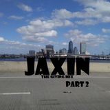 TJ JENKINS - JAXIN-Part 2 ( The Giving Mix)