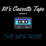 My 80s Cassette Tape - Vol 3 - The New Wave