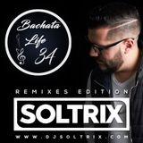 DJ Soltrix - Bachata Life Mixshow 34