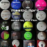 Plastic April 14 mixed by Phil Flux