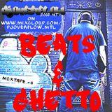 DJ OVERFLOW MTL -  Mixtape #4 Beats & Ghetto