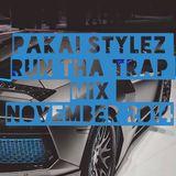 Pakai Stylez /  Run tha Trap mix / November / 2014