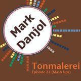 Tonmalerei - Episode 22 (Mash Ups)